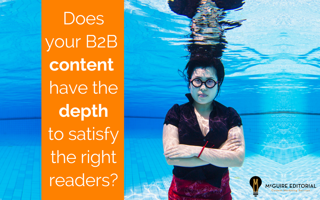 Your B2B Content Marketing Requires More Depth: 3 Steps to Get There